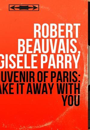 Robert Beauvais, Gisèle Parry
