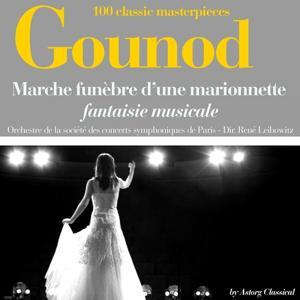 Gounod : Marche funèbre d'une marionnette (Fantaisie musicale - 100 classic masterpieces)