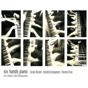 Six Hands Piano: Nei salotti dell'Ottocento