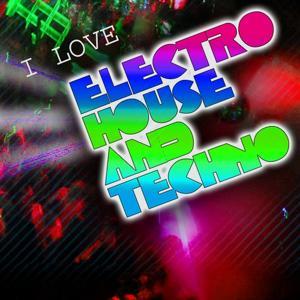 I Love Electro House & Techno