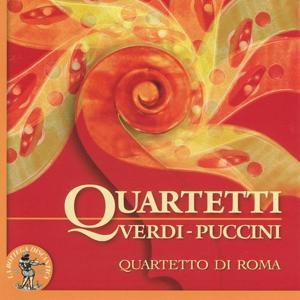 Giuseppe Verdi & Giacomo Puccini : Quartetti (Quartetto di Roma)