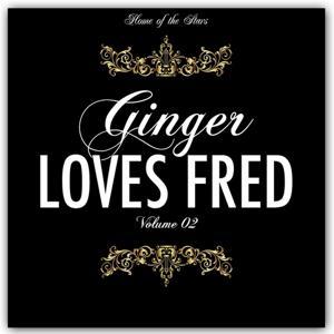 Ginger Loves Fred, Vol. 2