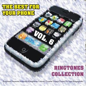 The Best for Your Phone : Ringtones Collection, Vol. 6