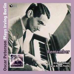 Remember - Oscar Peterson Plays Irving Berlin (Original Album Mit Bonus Tracks)