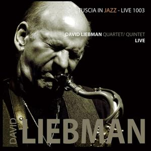 David Liebman Quartet / Quintet Live