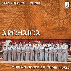 Archaika : Modern Georgian Choir Music