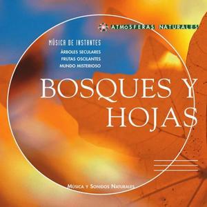 Atmosferas Naturales - Bosques y Hojas