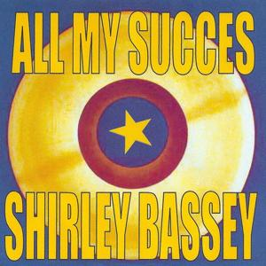 All My Succes - Shirley Bassey
