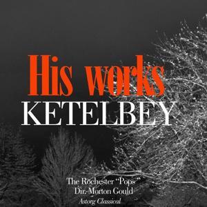 Ketelbey : His Works