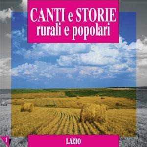 Canti e storie rurali e popolari : Lazio, vol. 1