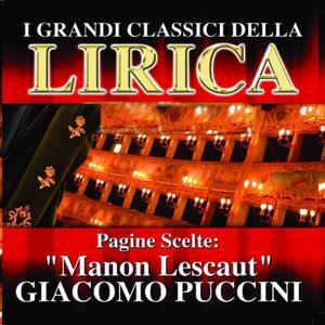 Giacomo Puccini : Manon Lescaut, Pagine scelte (I grandi classici della Lirica)