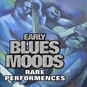Early Blues Moods, Vol. 1
