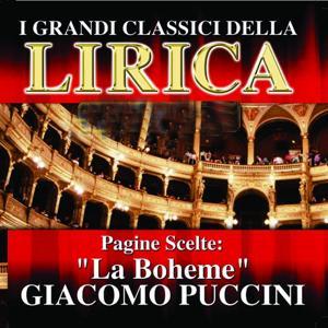 Giacomo Puccini : La Boheme, Pagine scelte (I grandi classici della Lirica)
