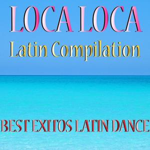 Loca Loca Latin Hits Compilation