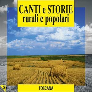 Canti e storie rurali e popolari : Toscana, vol. 5