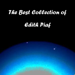 The Best Collection of Edith Piaf