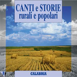 Canti e storie rurali e popolari : Calabria, vol. 2