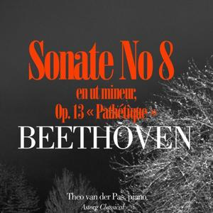 Beethoven : Pathétique, Sonate pour piano No. 8 en ut mineur, Op. 13