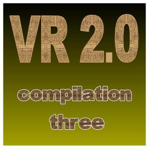 VR 2.0 Compilation Three