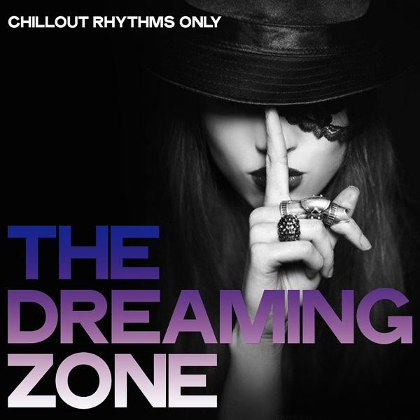 Альбом: The Dreaming Zone (Chillout Rhythms Only)