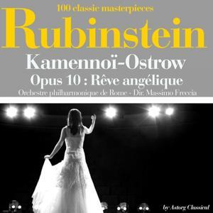 Antoine Rubinstein : Kamennoï-Ostrow, Op. 10 : Rêve angélique (100 classic masterpieces)