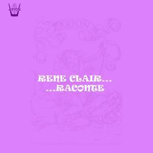 René Clair raconte...