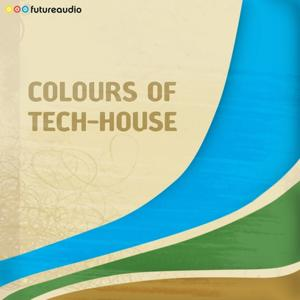 futureaudio presents Colours of Tech-House, vol. 01 (Minimal and Progressive House Anthems)