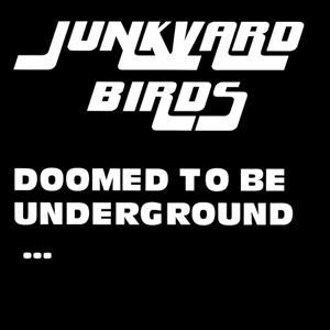 Doomed to Be Underground