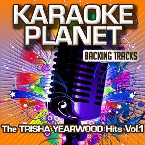 The Trisha Yearwood Hits, Vol. 1 (Karaoke Planet)