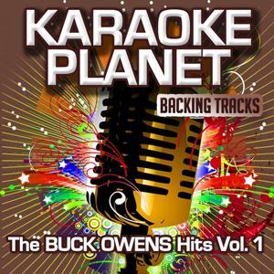 The Buck Owens Hits, Vol. 1 (Karaoke Planet)