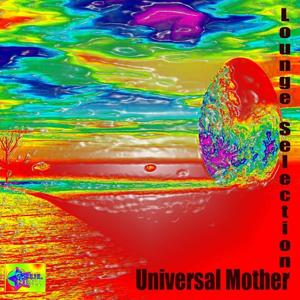 Universal Mother (Lounge Selection)