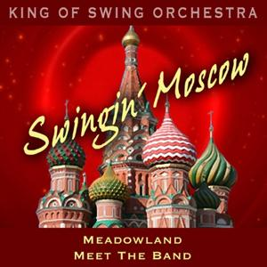 Swingin' Moscow (Meadowland, Meet the Band)