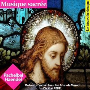 Musique sacrée : Pachelbel et Haendel