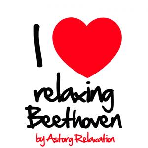 I Love Relaxing Beethoven (Music for Sleeping and Dreaming)