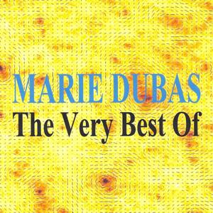 The Very Best Of : Marie Dubas