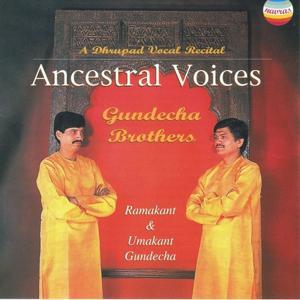 Ancestral Voices (A Dhrupad Vocal Recital)