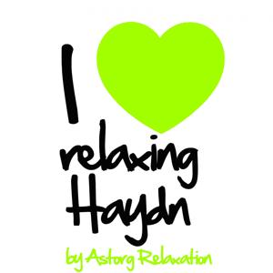 I Love Relaxing Haydn (Music for Sleeping and Dreaming)