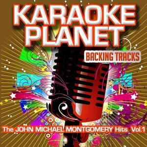 The John Michael Montgomery Hits, Vol. 1 (Karaoke Planet)
