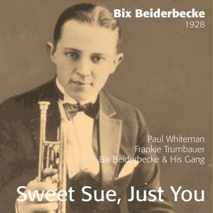 Sweet Sue, Just You - Bix Beiderbecke 1928