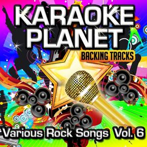 Various Rock Songs, Vol. 6 (Karaoke Planet)
