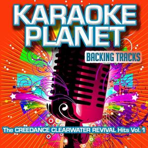 The Creedence Clearwater Revival Hits Vol. 1 (Karaoke Planet)