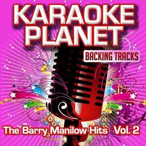 The Barry Manilow Hits, Vol. 2 (Karaoke Planet)
