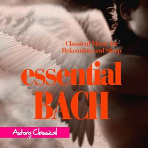 Essential Bach (Classical Music for Relaxation and Sleep)