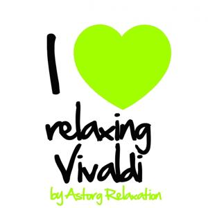 I Love Relaxing Vivaldi (Music for Sleeping and Dreaming)