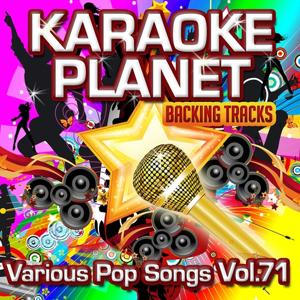 Various Pop Songs, Vol. 71 (Karaoke Planet)