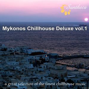 Mykonos Chillhouse Deluxe, Vol. 1 (A Great Selection of the Finest Chillhouse Music)