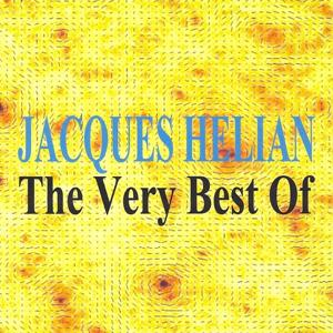 The Very Best Of : Jacques Hélian