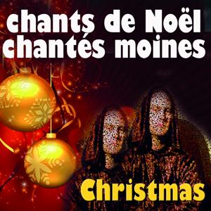 Christmas Chants from Monks (French Edition)