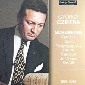 Robert Schuman : Carnaval, Op. 9 - Fantasiestuücke, Op. 12 - Carnaval de Vienne, Op. 26 (1956-1958)