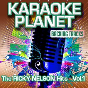 The Ricky Nelson Hits, Vol. 1 (Karaoke Planet)